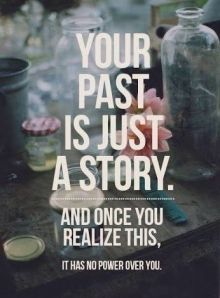 your past is just a story