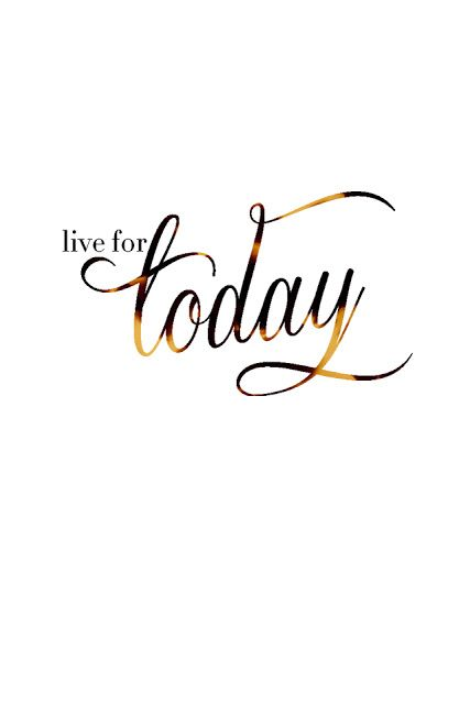 Live For Today Quotes Magnificent Live For Today  Patti Crowley